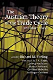 img - for Austrian Theory of the Trade Cycle and Other Essays by Mises, Ludwig von, Rothbard, Murray N., Hayek, F. A. (July 21, 2009) Paperback book / textbook / text book
