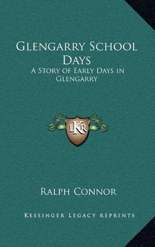 Glengarry School Days: A Story of Early Days in Glengarry ebook