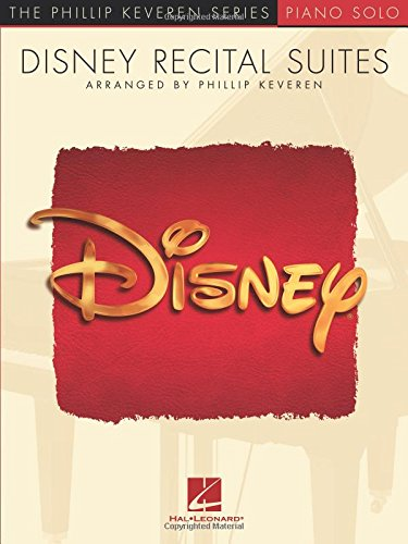 Disney Recital Suites: Phillip Keveren Series (Phillip Keveren Series: Piano Solo)