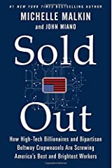 Sold Out: How High-Tech Billionaires & Bipartisan Beltway Crapweasels Are Screwing America's Best & Brightest Workers Hardcover