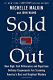 Sold Out: How High-Tech Billionaires & Bipartisan