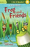 Frog and Friends, Eve Bunting, 1585365483