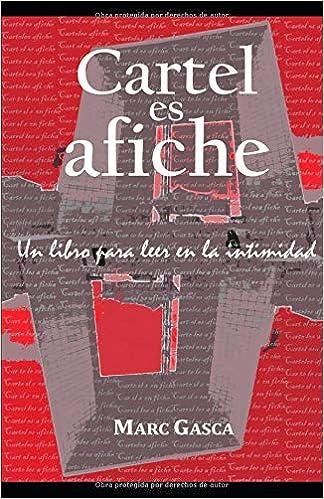 Cartel es afiche: Un libro para leer en la intimidad (Spanish Edition): MARC GASCA MARTÍNEZ: 9781720245384: Amazon.com: Books