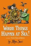 Worse Things Happen at Sea!( A Tale of Pirates Poison and Monsters)[RATBRIDGE CHRON V02 WORSE THIN][Hardcover]