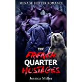 Menage Romance: The French Quarter Hostages (Paranormal Werebear Mates MFM Bear Shifter Romance) (Fantasy Action Shapeshifter BBW Taboo Interracial Love Triangle Short Stories)