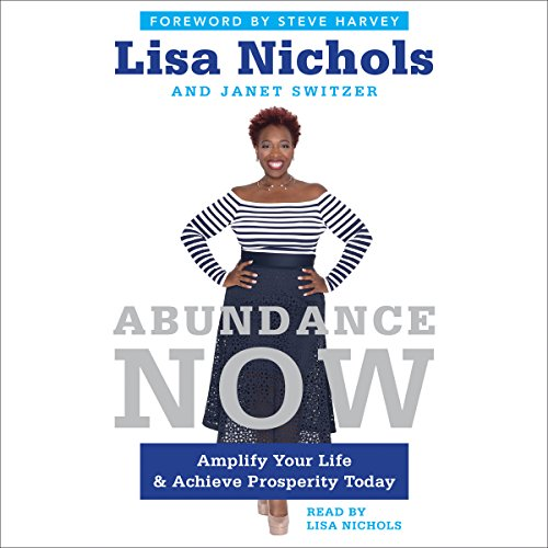 Abundance Now: Amplify Your Life & Achieve Prosperity Today Audiobook [Free Download by Trial] thumbnail