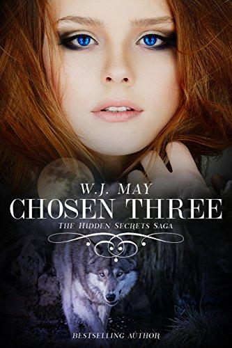 Chosen Three: Paranormal Werewolf Fantasy Romance (The Hidden Secrets Saga Book 6) - Angels Three Six