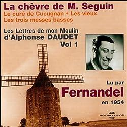La chèvre de M. Seguin / Le curé de Cucugnan / Les vieux / Les trois messes basses (Les Lettres de mon Moulin 1)