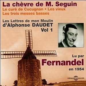 La chèvre de M. Seguin / Le curé de Cucugnan / Les vieux / Les trois messes basses (Les Lettres de mon Moulin 1) | Livre audio