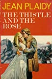 The Thistle and the Rose, Jean Plaidy, 0399111964