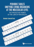 Periodic Tables Unifying Living Organisms at the Molecular Level:The Predictive Power of the Law of Periodicity