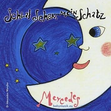 Schlaf schön, mein Schatz - Mercedes Wendler: Amazon.de: Musik