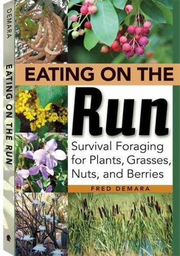 Download Eating on the Run: Survival Foraging for Plants, Grasses, Nuts, and Berries pdf
