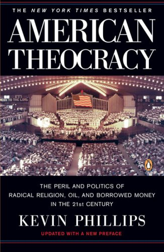 American Theocracy by Kevin Phillips