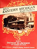 When Eastern Michigan Rode the Rails, William Andres and William Henning, 0916374807