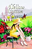 A Yellow Cotton Dress, H. L. Osteen, 0971643741