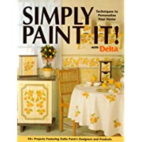Image for Simply Paint It! With Delta: Techniques to Personalize Your Home
