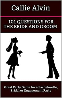 101 Questions for the Bride and Groom: Great Party Game