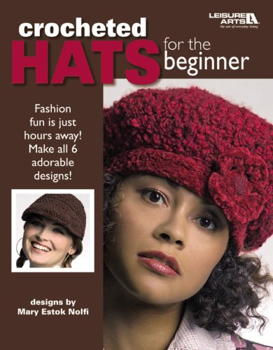 LEISURE ARTS Crocheted Hats for The Beginner 4672 ()