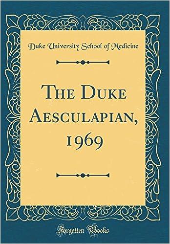 The Duke Aesculapian, 1969 (Classic Reprint): Duke University School