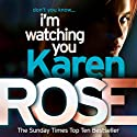 I'm Watching You: The Chicago Series, Book 2 Audiobook by Karen Rose Narrated by Dani Cervone