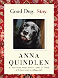 Good Dog. Stay., Anna Quindlen, 141040689X