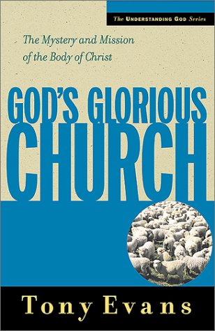 God's Glorious Church:  The Mystery and Mission of the Body of Christ