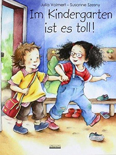 Im Kindergarten ist es toll! Gebundenes Buch – 9. Juni 2008 Bärbel Spathelf Susanne Szesny Albarello 3865590535