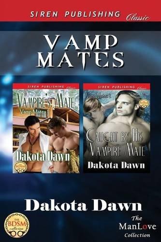 Vamp Mates [Vampire's Mate: Caught by His Vampire Mate] (Siren Publishing Classic Manlove) PDF
