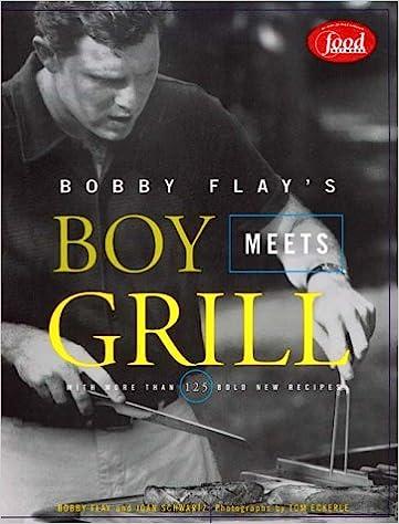 Boy Meets Grill: Bobby Flay, Joan Schwartz, Tom Eckerle