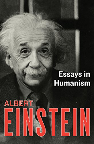 essays in humanism kindle edition by albert einstein politics  essays in humanism by einstein albert
