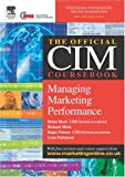 The Official CIM Coursebook : Managing Marketing Performance, Meek, Helen and Palmer, Roger, 0750662816