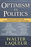 Optimism in Politics : Reflections on Contemporary History, Laqueur, Walter, 1412852668