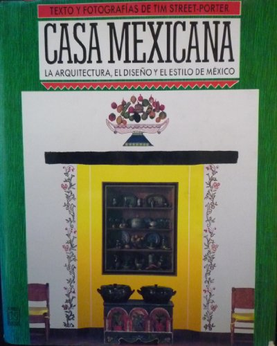 Descargar Libro Casa Mexicana/ Mexican House: La Arquitectura, El Diseno Y El Estilo De Mexico/ The Architecture, Design, And Style Of Mexico Tim Street Porter