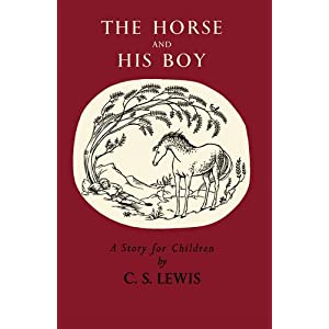 The Horse and His Boy (The Chronicles of Narnia Facsimile)