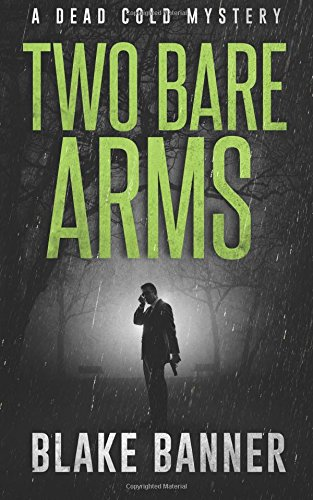 Two Bare Arms: A Dead Cold Mystery (Volume 2) PDF