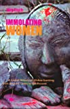 Immolating Women : A Global History of Widow Burning from Ancient Times to the Present, Fisch, Jörg, 817824134X