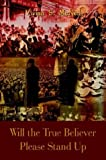 Will the True Believer Please Stand Up, Vivian S. McNeil, 1410753719