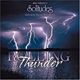 Rolling Thunder by Dan Gibson's Solitudes (2002-03-22)