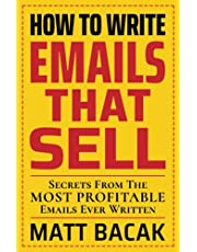 How To Write Emails That Sell: Secrets From The Most Profitable Emails Ever Written