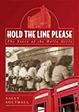 Hold the Line Please: The Story of the Hello Girls