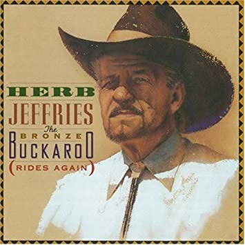 5224ce2cf8870 Herb Jeffries - Bronze Buckaroo Rides Again - Amazon.com Music