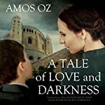 A Tale of Love and Darkness | Amos Oz