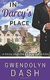 In Darcy's Place: A Pride & Prejudice Variation