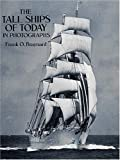 The Tall Ships of Today in Photographs, Frank O. Braynard, 0486271633