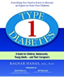 Type 1 Diabetes: A Guide for Children, Adolescents, Young Adults--and Their Caregivers, Third Edition