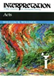 Acts (Interpretation: A Bible Commentary for Teaching and Preaching)