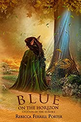 Blue on the Horizon: A Fun Historical Fantasy Adventure (Legends of the Aurora Book 1)