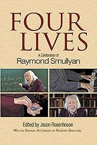 Four Lives A Celebration Of Raymond Smullyan
