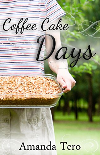 Coffee Cake Days by [Tero, Amanda]